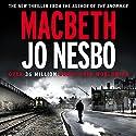 Macbeth Hörbuch von Jo Nesbo Gesprochen von: Derek Riddell