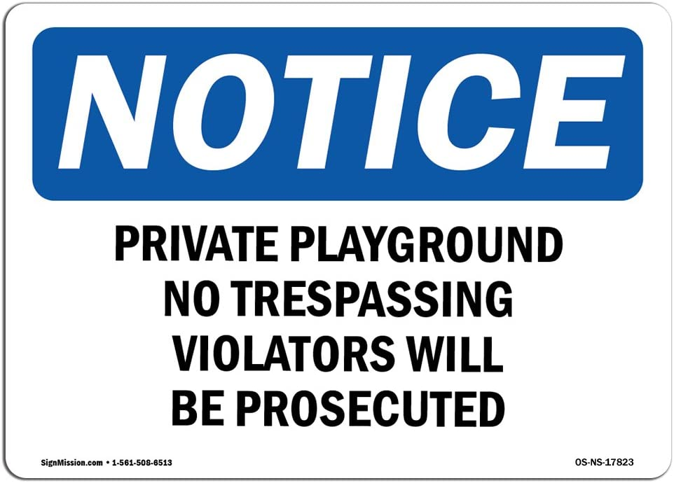 OSHA Notice Sign - Private Playground No Trespassing Violators | Choose from: Aluminum, Rigid Plastic or Vinyl Label Decal | Protect Your Business, Work Site, Warehouse & Shop Area |  Made in The USA