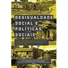 Desigualdade Social e Políticas Sociais: Estudos sobre Expressões da Questão Social e Políticas de Enfrentamento a Pobreza na Cidade (Portuguese Edition)