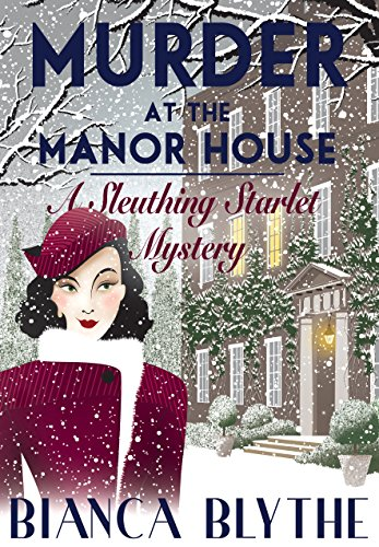 Murder at the Manor House (A Sleuthing Starlet Mystery Book 1) by [Blythe, Bianca]