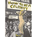 How to Be a Celebrity