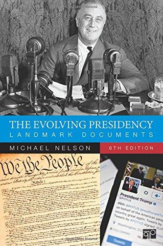 The Evolving Presidency: Landmark Documents, 1787-2019 (Sixth Edition)