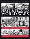 img - for The Complete Illustrated History of the First & Second World Wars: With More Than 1000 Evocative Photographs, Maps And Battle Plans book / textbook / text book