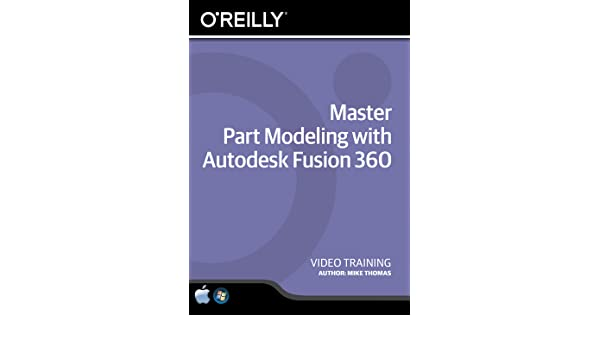Amazon com: Master Part Modeling with Autodesk Fusion 360