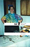 Fat : The story of my life with my Body, Snake Nation Press, 0982543042