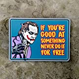 Joker If You're Good At Something Never Do It For Free - Batman PVC Morale Patch - Hook Backed by NEO Tactical Gear