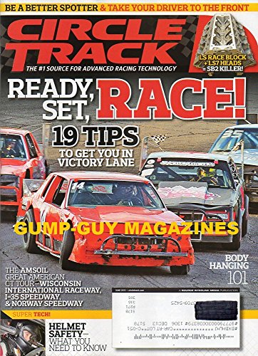 - Circle Track Advanced Racing Technology June 2013 Magazine READY, SET, RACE! 19 TIPS TO GET YOU IN VICTORY LANE Helmet Safety - What You Need To Know BODY HANGING 101