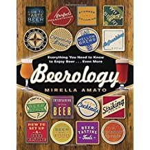 Beerology: Everything You Need to Know to Enjoy Beer...Even More by Mirella Amato (2014-05-27)