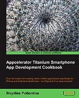 Appcelerator Titanium Smartphone App Development Cookbook Front Cover