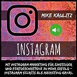Instagram Marketing: Mehr Follower auf Instagram gewinnen mit Profi Tipps [Get more followers on Instagram with professional tips] | Mike Kaulitz
