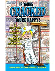 If You're Cracked, You're Happy (hardback): The History of Cracked Mazagine, Part Too