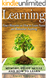 Learning: EXACT BLUEPRINT on How to Learn Faster and Remember Anything - Memory, Study Skills & How to Learn (BONUS, Accelerated Learning, Memory Improvement, Studying, Brain Training)