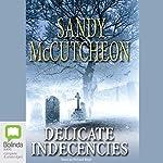 Delicate Indecencies | Sandy McCutcheon