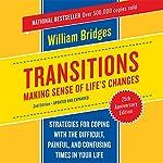 Transitions: Making Sense of Life's Changes | William Bridges