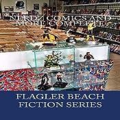 Nerdz Comics and More Complete: Flagler Beach Fiction Series, Volume 5 | Armand Rosamilia