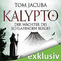 Der Wächter des schlafenden Berges (Kalypto 3)