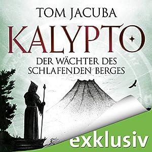 Der Wächter des schlafenden Berges (Kalypto 3) Hörbuch