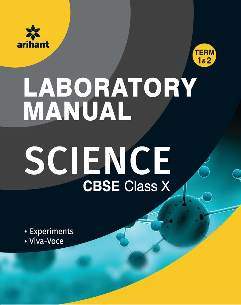 Laboratory Manual Science Class 10th Term-1 & 2 Experiments|Viva-Voce:  Amazon.in: Arihant Experts: Books