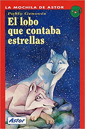 El lobo que contaba estrellas (La mochila de Astor. Serie