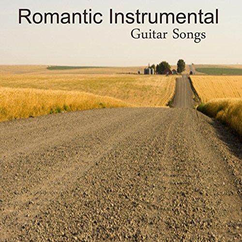 - Romantic Instrumental Guitar Songs