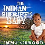 Mail Order Bride: The Indian Sheriff's Baby: Brides and Babies Historical Romance Series | Emma Ashwood