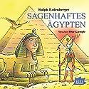 Sagenhaftes Ägypten Hörbuch von Ralph Erdenberger Gesprochen von: Peter Kaempfe