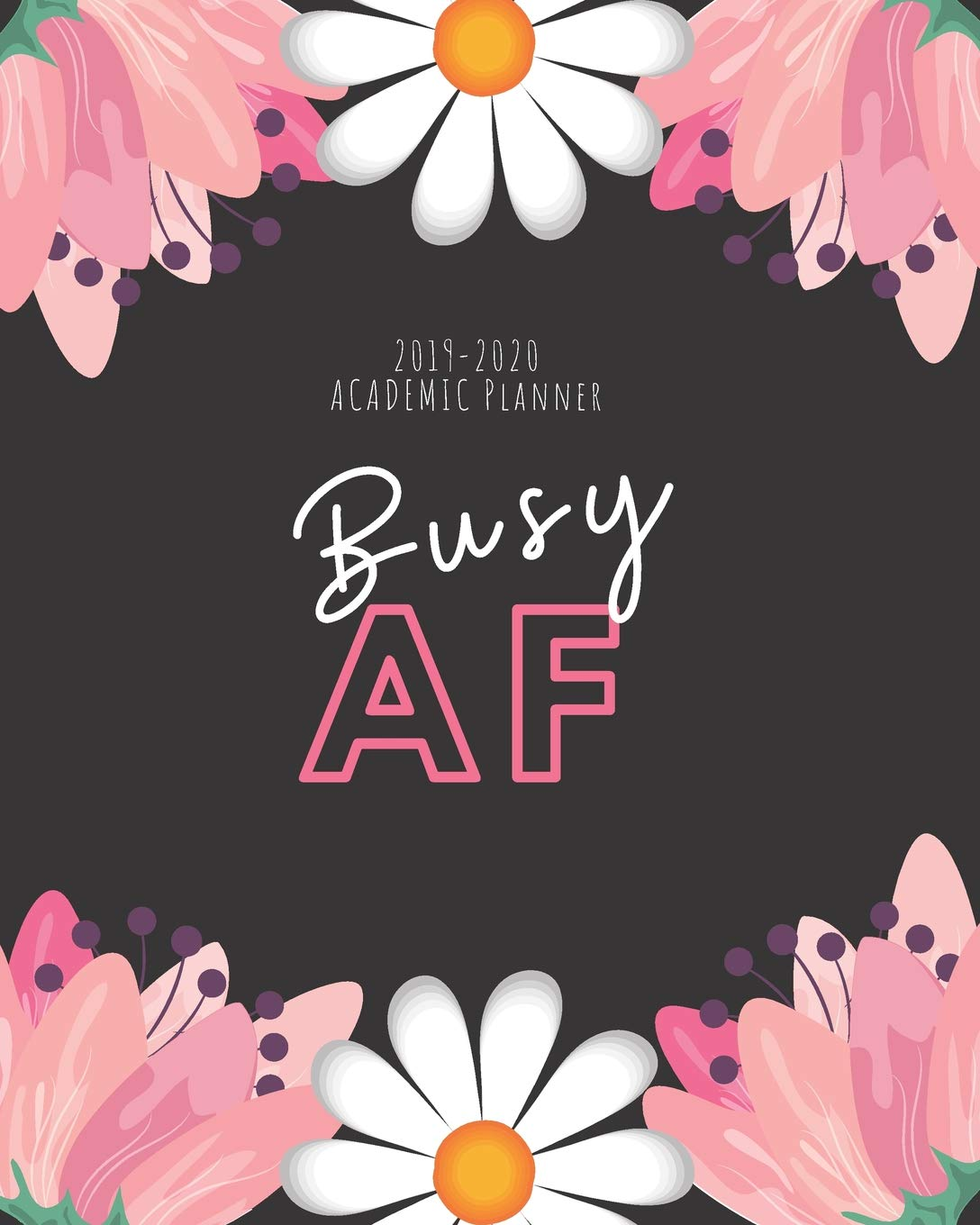 Busy AF: Weekly and Monthly Academic Calendar/Agenda July ...