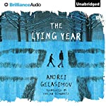 The Lying Year | Andrei Gelasimov,Marian Marian Schwartz (translator)