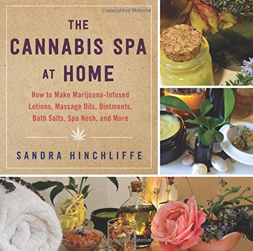 Cannabis Spa Home Marijuana Infused Ointments ebook