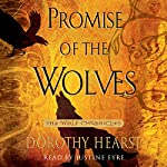 Promise of the Wolves: Wolf Chronicles, Book 1 | Dorothy Hearst