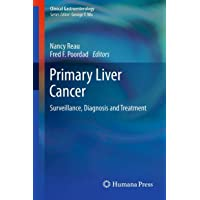 Primary Liver Cancer: Surveillance, Diagnosis and Treatment (Clinical Gastroenterology)