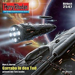 Garrabo in den Tod (Perry Rhodan 2547) Hörbuch