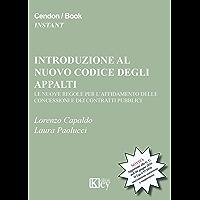 Introduzione al nuovo codice degli appalti: Le nuove regole per l'affidamento delle concessioni e dei contratti pubblici… book cover