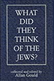 img - for What Did They Think of the Jews? book / textbook / text book