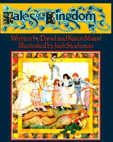Tales of the Kingdom by Mains, David R., Mains, Karen Burton (1983) Hardcover