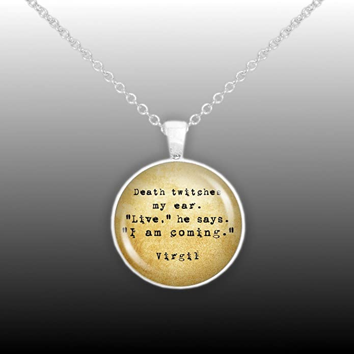 Amazon autumns glory death twitches my ear live i am amazon autumns glory death twitches my ear live i am coming virgil quote vintage style 1 pendant necklace in silver tone jewelry aloadofball Images