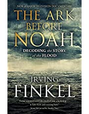 Finkel, I: The Ark Before Noah: Decoding the Story of the Fl