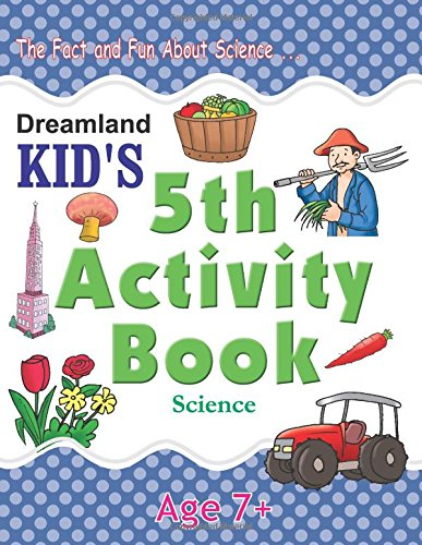 5th Activity Book - Science; Age  7+ (Dreamland Kids)