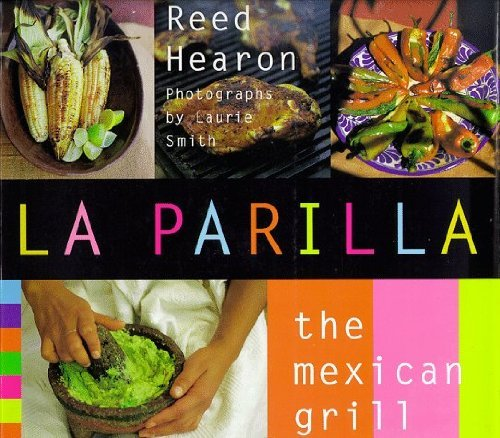 La Parilla: The Mexican Grill by Reed Hearon 1996-06-01: Amazon.es: Reed Hearon;: Libros