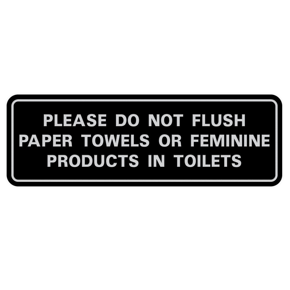 Please Do Not Flush Paper Towels or Feminine Products In Toilets Door / Wall Sign - Black / Silver - Large