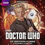 Die verlorene Flamme (Doctor Who: Der 12. Doktor)   George Mann,Cavan Scott