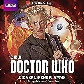 Die verlorene Flamme (Doctor Who: Der 12. Doktor) | George Mann, Cavan Scott