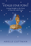 The Venus Star Point: Getting Straight to the Heart of Your Life With Venus