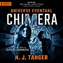 Chimera: Universe Eventual, Book 1 Audiobook by N. J. Tanger Narrated by Josh Bloomberg
