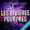 Les rivières pourpres Audiobook by Jean-Christophe Grangé Narrated by José Heuzé