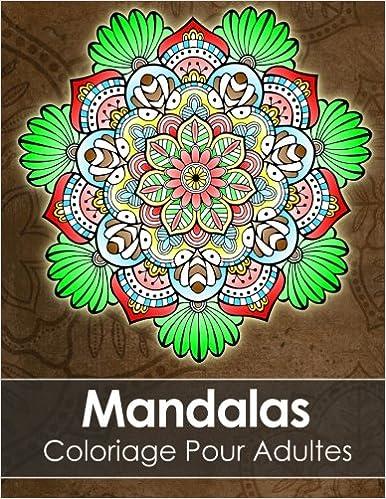 Mandala Livre De Coloriage Pour Adultes Anti Stress 60 Mandalas