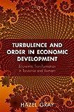 Turbulence and Order in Economic Development: Economic Transformation in Tanzania and Vietnam