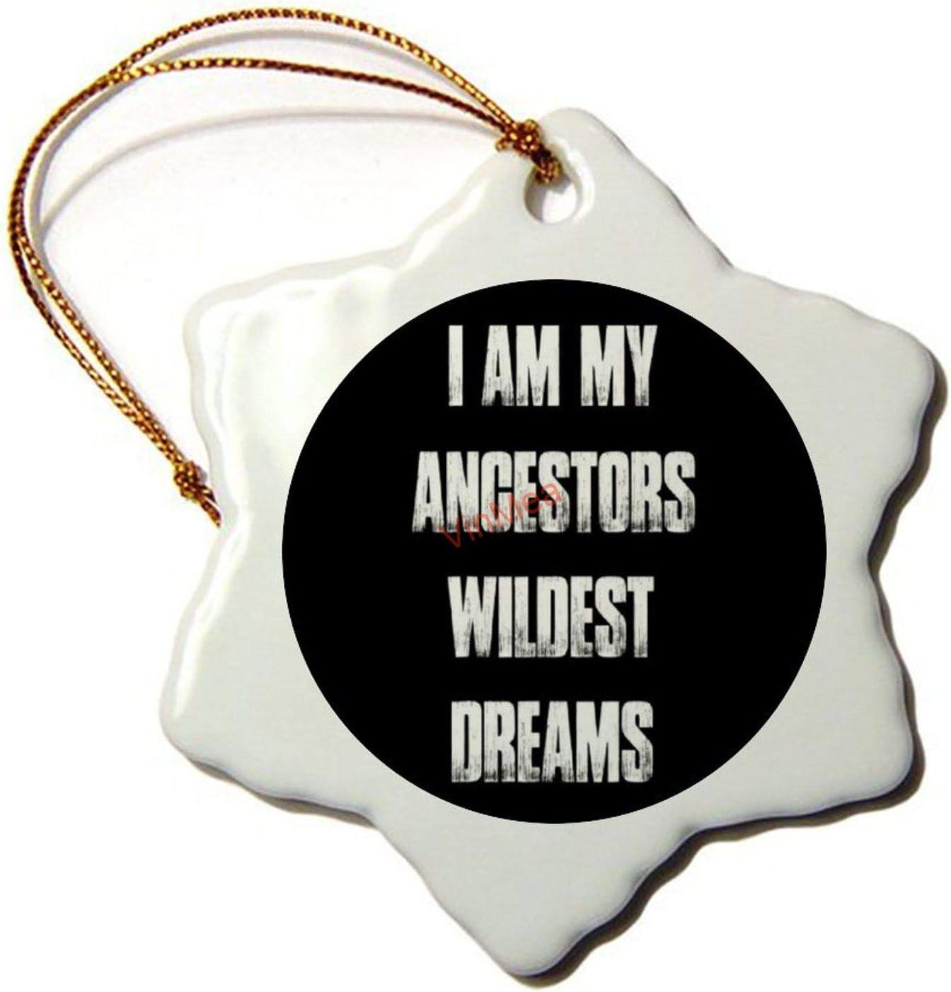 VinMea Ceramic Snowflake Ornaments My Ancestors Wildest Dreams Xmas Christmas Ornament Hanging Keepsake
