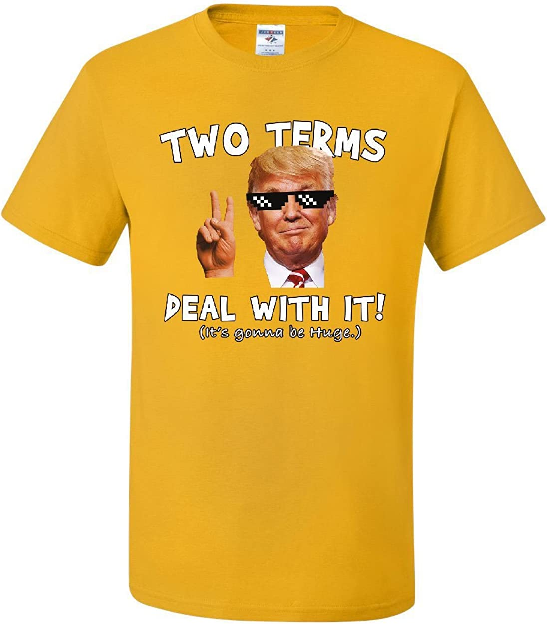 Two Terms Deal with It T-Shirt Donald Trump Troll Meme MAGA 2020 Tee Shirt