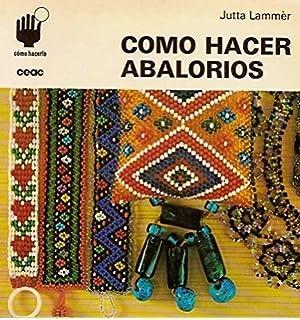 Como Hacerlo: Como Hacer Abalorios/How to Make It : How to Make Bead
